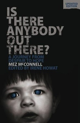 Is There Anybody Out There?: A Journey from Despair to Hope - eBook  -     By: Mez McConnell