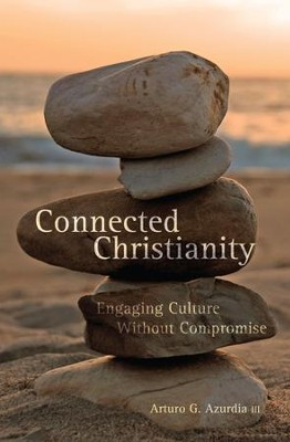 Connected Christianity: Engaging Culture Without Compromise - eBook  -     By: Arturo G. Azurdia