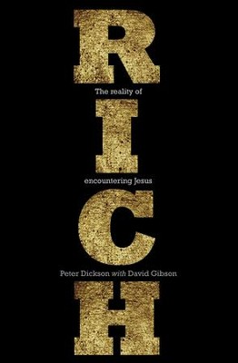 Rich: The Reality of Encountering Jesus - eBook  -     By: Peter Dickson