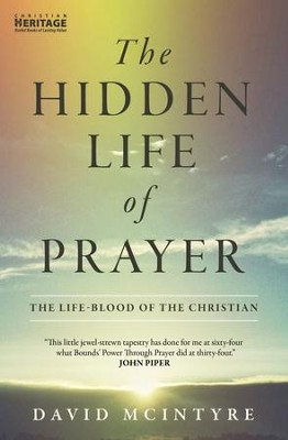 Hidden Lif of Prayer: The life-blood of the Christian - eBook  -     By: David McIntyre