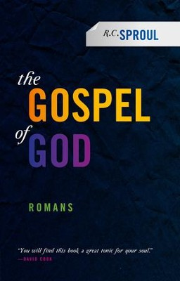 Gospel of God: Romans - eBook  -     By: R.C. Sproul