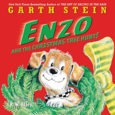 Enzo and the Christmas Tree Hunt!   -     By: Garth Stein     Illustrated By: R.W. Alley
