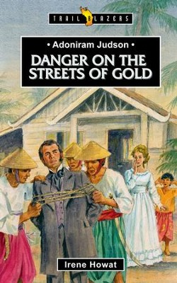Adoniram Judson: Danger on the streets of Gold - eBook  -     By: Irene Howat