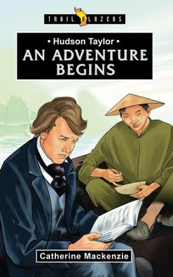 Hudson Taylor: An Adventure Begins - eBook  -     By: Catherine Mackenzie