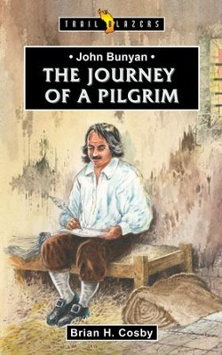 John Bunyan: Journey of a Pilgrim - eBook  -     By: Brian Cosby
