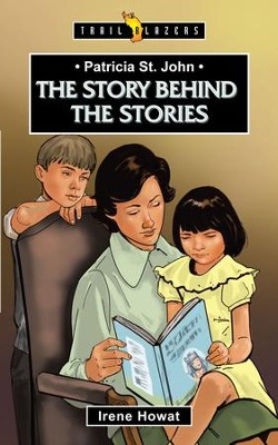 Patricia St John: The Story Behind the Stories - eBook  -     By: Irene Howat
