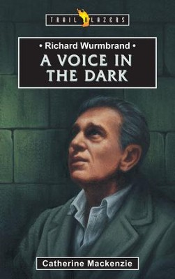 Richard Wurmbrand: A Voice in the Dark - eBook  -     By: Catherine Mackenzie