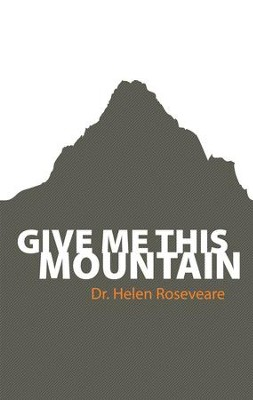 Give Me This Mountain - eBook  -     By: Dr. Helen Roseveare