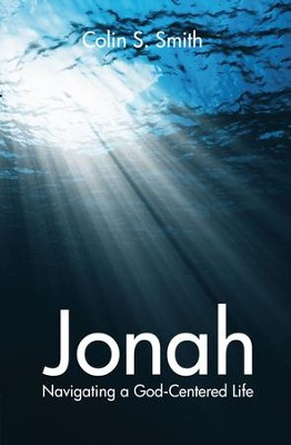 Jonah: Navigating a God Centred Life - eBook  -     By: Colin S. Smith