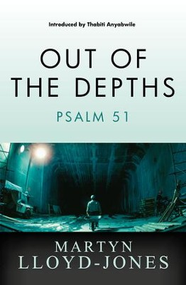 Out of the Depths: Psalm 51 - eBook  -     By: D. Martin Lloyd-Jones