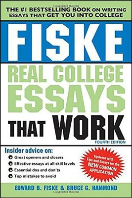 Fiske Real College Essays That Work  -     By: Edward Fiske