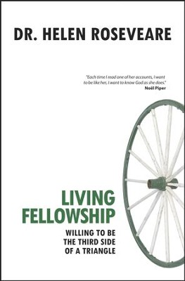 Living Fellowship: Willing to be the Third side of the triangle - eBook  -     By: Dr. Helen Roseveare