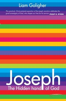 Joseph: The Hidden Hand of God - eBook  -     By: Liam Goligher