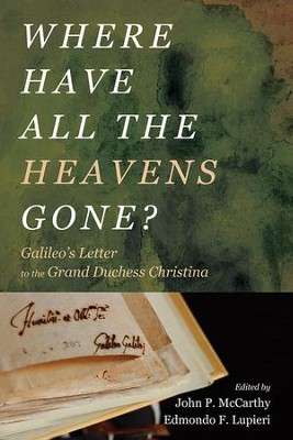 Where Have All the Heavens Gone?: Galileo's Letter to the Grand Duchess Christina  -