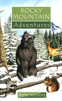 Rocky Mountain Adventures  -     By: Betty Swinford
