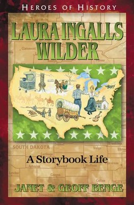 Laura Ingalls Wilder: The Storybook Life   -     By: Janet Benge, Geoff Benge