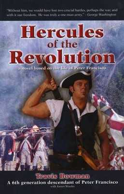 Hercules of the Revolution: A Novel Based on the Life of Peter Francisco  -     By: Travis Bowman
