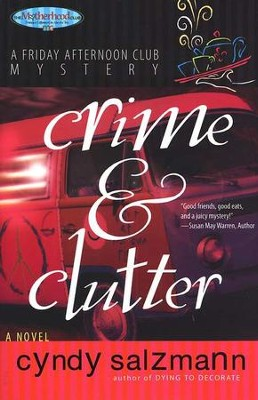 Crime & Clutter, Friday Afternoon Club Mystery Series #2   -     By: Cyndy Salzmann