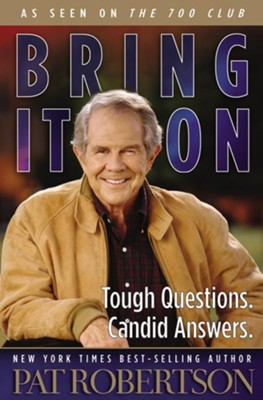 Bring It on: Tough Questions. Candid Answers.  -     By: Pat Robertson