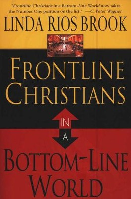 Frontline Christians in a Bottomline World   -     By: Linda Rios Brooks
