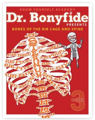 Dr. Bonyfide Presents Bones of the Rib Cage and Spine  -