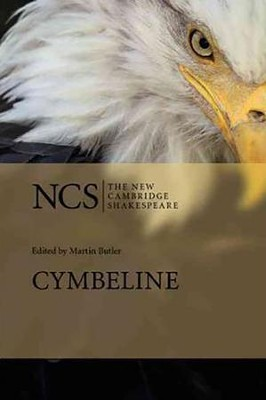 The New Cambridge Shakespeare: Cymbeline  -     Edited By: Martin Butler     By: William Shakespeare