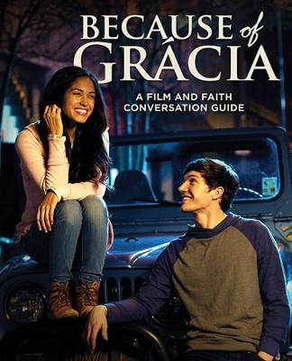 Because of Gr&#225cia: A Film and Faith Conversation Guide   -     By: Chris Friesen