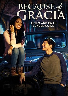 Because of Gr&#225cia: A Film and Faith Leader's Guide   -     By: Chris Friesen