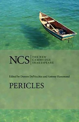 The New Cambridge Shakespeare: Pericles, Prince of Tyre  -     Edited By: Doreen DelVecchio, Antony Hammond     By: William Shakespeare