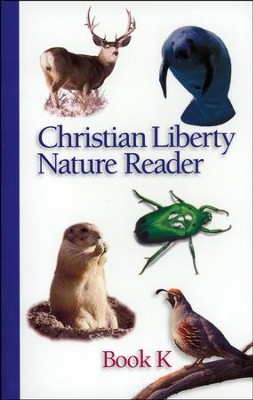 Christian Liberty Nature Reader, Book K, Kindergarten    -