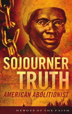 Sojourner Truth: American Abolitionist   -     By: W. Whalin