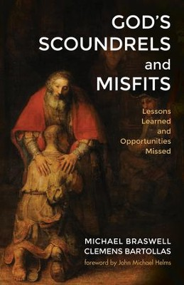 God's Scoundrels and Misfits: Lessons Learned and Opportunities Missed  -     By: Michael Braswell, Clemens Bartollas