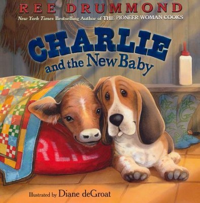 Charlie and the New Baby  -     By: Ree Drummond     Illustrated By: Diane de Groat