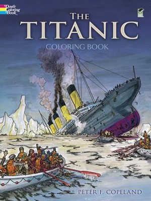 The Titanic Coloring Book  -     By: Peter F. Copeland