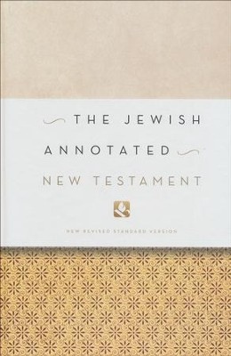 The Jewish Annotated New Testament  -     Edited By: Amy-Jill Levine, Marc Z. Brettler     By: Edited by Amy-Jill Levine & Marc Z. Brettler
