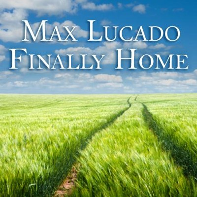 Finally Home Complete Series  -     By: Max Lucado
