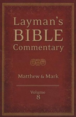 Layman's Bible Commentary Vol. 8: Matthew thru Mark  -     By: Mark Strauss, Stephen Leston, Ian Fair