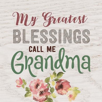 My Greatest Blessings Call Me Grandma, Block Sign, Small  -