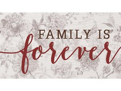 Family Is Forever, Block Sign  -