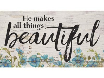 He Makes All Things Beautiful, Block Sign  -