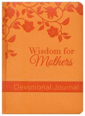 Wisdom for Mothers: Devotional Journal  -
