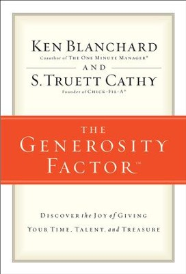 The Generosity Factor: Discover the Joy of Giving Your Time, Talent, and Treasure - eBook  -     By: Ken Blanchard