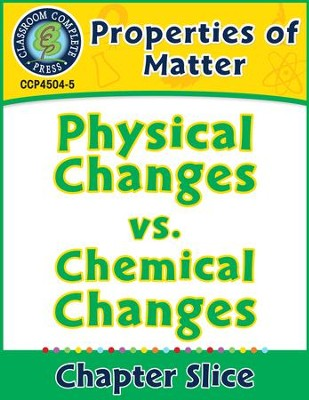 Properties Of Matter Physical Changes Vs Chemical Gr 5 8