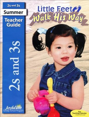 Little Feet Walk His Way Teacher Guide (Ages 2 & 3; 2016 Edition)  -