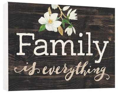 Family Is Everything, Block Sign, Small  -