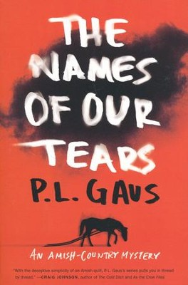 The Names of Our Tears, Amish-Country Mystery Series #7   -     By: P.L. Gaus