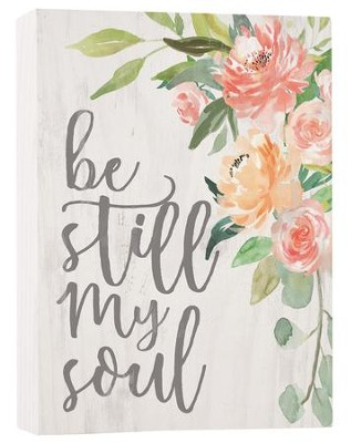 Be Still My Soul, Block Sign, Small  -