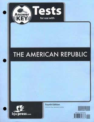 BJU Heritage Studies: The American Republic Grade 8 Tests  Packet Answer Key (Fourth Edition)  -