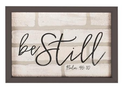 Be Still, Framed Faux Brick Sign  -