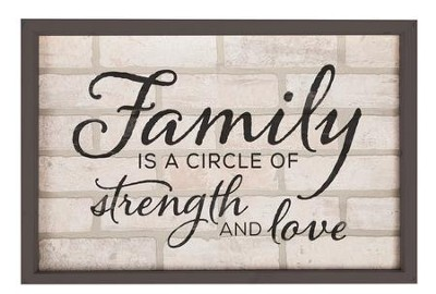 Family Is A Circle Of Strength and Love, Framed Faux Brick Sign, Large  -